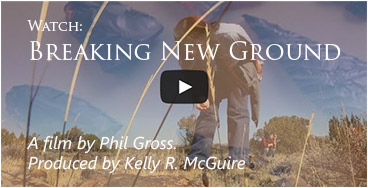 Breaking New Ground. A film by Phil Gross. Produced by Kelly R. McGuire